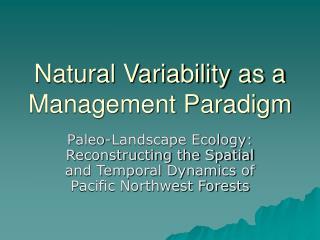 Natural Variability as a Management Paradigm