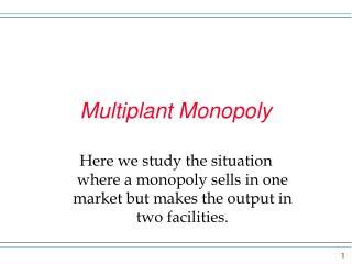 Multiplant Monopoly