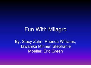 Fun With Milagro