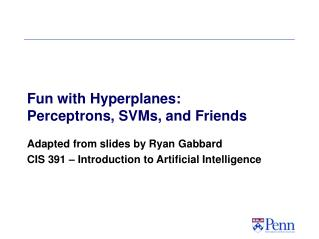 Fun with Hyperplanes: Perceptrons, SVMs, and Friends