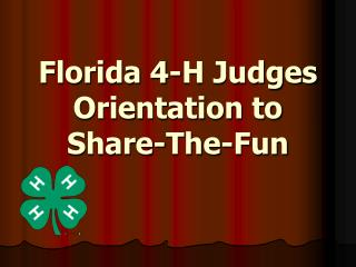 Florida 4-H Judges Orientation to  Share-The-Fun