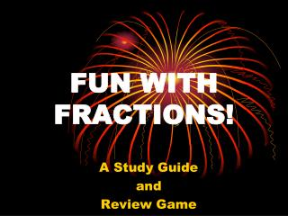 FUN WITH FRACTIONS!