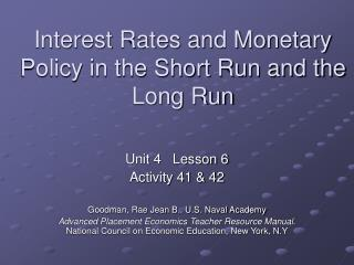 Interest Rates and Monetary Policy in the Short Run and the Long Run