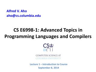 CS E6998 -1: Advanced Topics in Programming Languages and Compilers