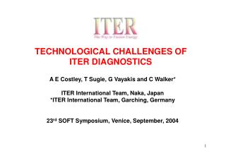 TECHNOLOGICAL CHALLENGES OF  ITER DIAGNOSTICS