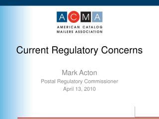 Current Regulatory Concerns