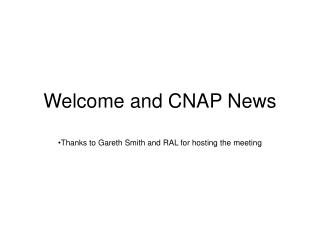 Welcome and CNAP News