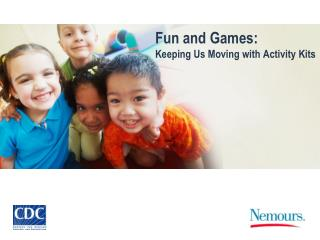 Fun and Games: Keeping Us Moving with Activity Kits