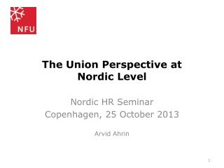 The Union  Perspective  at  Nordic  Level