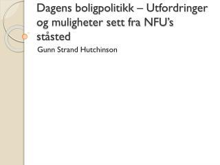 Dagens boligpolitikk – Utfordringer og muligheter sett fra  NFU's  ståsted