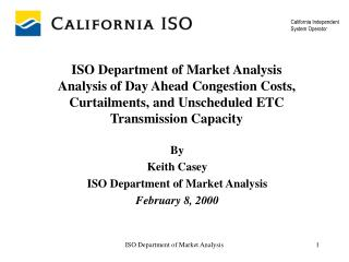 By Keith Casey ISO Department of Market Analysis February 8, 2000
