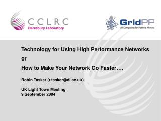 Technology for Using High Performance Networks or How to Make Your Network Go Faster….