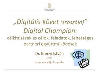 Dr. Erényi István NFM istvan.erenyi@nfm.hu