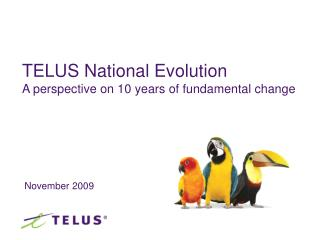 TELUS National Evolution A perspective on 10 years of fundamental change