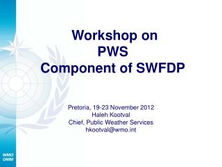 Workshop on  PWS  Component of SWFDP