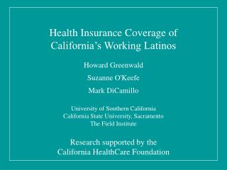 Health Insurance Coverage of  California�s Working Latinos