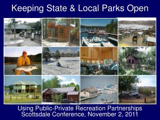 Using Public-Private Recreation Partnerships Scottsdale Conference, November 2, 2011