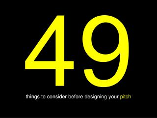 things to consider before designing your  pitch