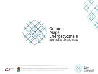 """Projekt """"Gminna Mapa Energetyczna II"""""""