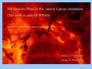 The Galactic Plane in H a,   and at 1 arcsec resolution:  (The north as seen by IPHAS)