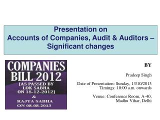 Presentation on Accounts of Companies, Audit & Auditors – Significant changes