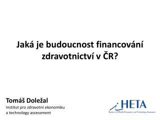 Jaká je budoucnost financování zdravotnictví v ČR?