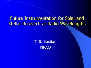 Future Instrumentation for Solar and Stellar Research at Radio Wavelengths