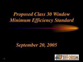 Proposed Class 30 Window Minimum Efficiency Standard