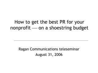 How to get the best PR for your nonprofit    on a shoestring budget