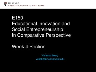 E150 Educational Innovation and  Social Entrepreneurship In Comparative Perspective Week 4 Section
