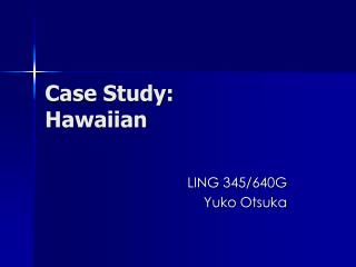Case Study: Hawaiian