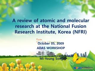 A review of atomic and molecular research at the National Fusion Research Institute, Korea (NFRI)