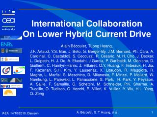 International Collaboration On Lower Hybrid Current Drive Alain Bécoulet, Tuong Hoang,