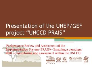 "Presentation of the UNEP/GEF project ""UNCCD PRAIS"""