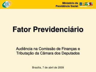 Fator Previdenciário Audiência na Comissão de Finanças e Tributação da Câmara dos Deputados