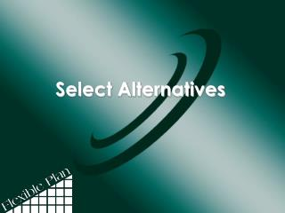 Select Alternatives