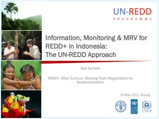 Information, Monitoring & MRV for REDD+ in Indonesia:  The UN-REDD Approach