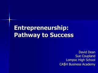 Entrepreneurship: Pathway  to Success