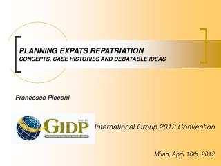 PLANNING EXPATS REPATRIATION CONCEPTS, CASE HISTORIES AND DEBATABLE IDEAS