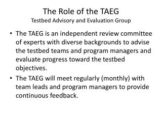 The Role of the TAEG Testbed  Advisory and Evaluation Group