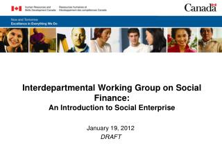 Interdepartmental Working Group on Social Finance: An Introduction to Social Enterprise