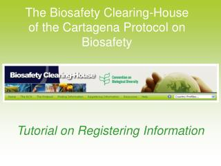 The Biosafety Clearing-House  of the Cartagena Protocol on Biosafety