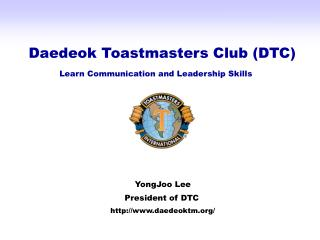 Daedeok Toastmasters Club (DTC) Learn Communication and Leadership Skills