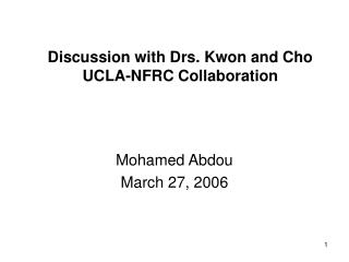 Discussion with Drs. Kwon and Cho UCLA-NFRC Collaboration
