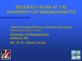 RESEARCH WORK AT THE UNIVERSITY OF MASSACHUSETTS