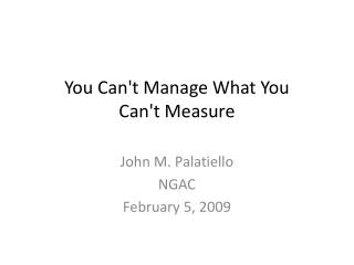 You Can't Manage What You Can'tMeasure