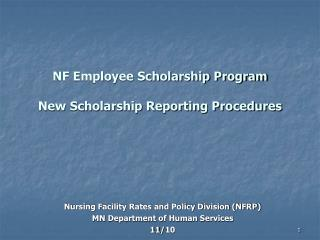 NF Employee Scholarship Program New Scholarship Reporting Procedures