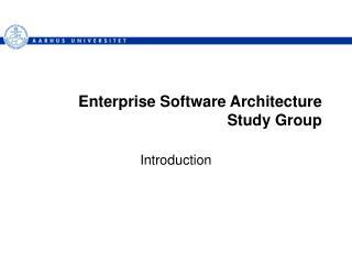 Enterprise Software Architecture  Study Group