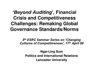 5 th  ESRC Seminar Series on 'Changing Cultures of Competitiveness', 17 th  April 09 Ngai-Ling Sum