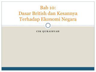 Bab 10: Dasar British dan Kesannya Terhadap Ekonomi Negara